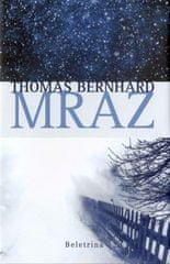 Thomas Bernhard: Mraz