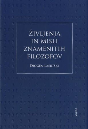 Laertius Diogenes: Življenja in misli znamenitih filozofov