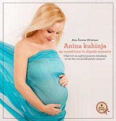 Ana Žontar Kristanc: Anina kuhinja za nosečnice in doječe mamice