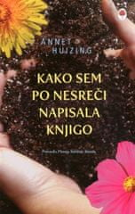Annet Huizing: Kako sem po nesreči napisala knjigo