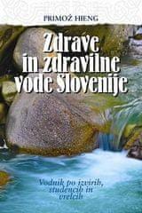 Primož Hieng: Zdrave in zdravilne vode Slovenije