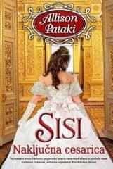 Allison Pataki: Sisi: naključna cesarica - broširano