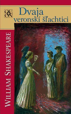 Shakespeare William: Dvaja veronskí šľachtici