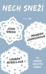 Green, Maureen Johnsonová, Lauren Myracl: Nech sneží