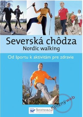Kolektív: Severská chôdza - Nordic walking