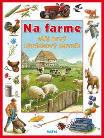 autor neuvedený: Na farme - Môj prvý obrázkový slovník