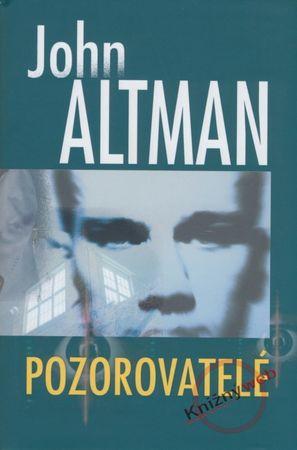 Altman John: Pozorovatelé