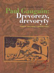Podušel Ľubomír: Paul Gauguin: Drevorezy, drevoryty