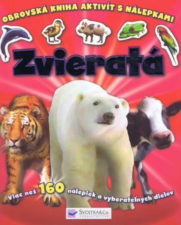 autor neuvedený: Zvieratá - Obrovská kniha aktivít s nálepkami