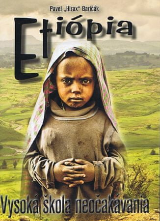 Baričák Pavel Hirax: Etiópia - Vysoká škola neočakávania
