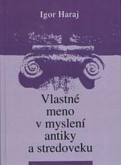 Haraj Igor: Vlastné meno v myslení antiky a stredoveku