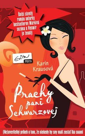 Krausová Karin: Prachy pani Schwarzovej
