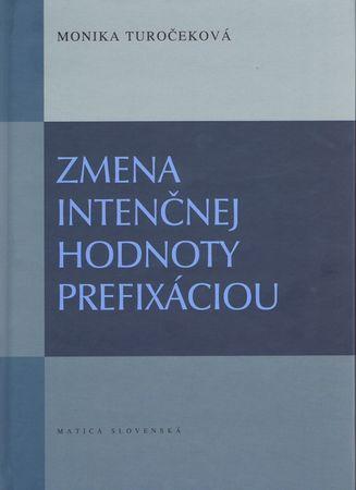 Turočeková Monika: Zmena intenčnej hodnoty prefixáciu
