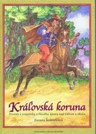 Šinkovicová Zuzana: Kráľovská koruna