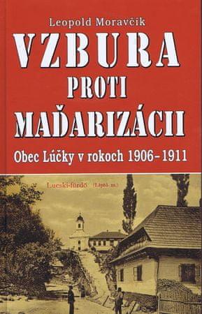Moravčík Leopold: Vzbura proti maďarizácii