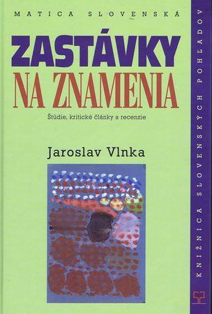 Vlnka Jaroslav: Zastávky na znamenia