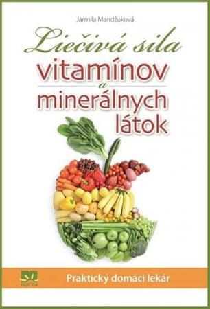 Mandžuková Jarmila: Liečivá sila vitamínov a minerálnych látok
