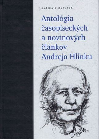 Olexák, Anna Safanovičová Peter: Antológia časopiseckých a novinových článkov Andreja Hlinku