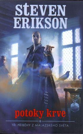 Erikson Steven: Potoky krve - Tři příběhy z Malazského světa.