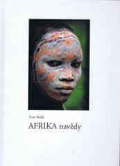 Bulík Ivan: AFRIKA navždy