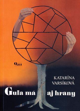Varsíková Katarína: Guľa má aj hrany