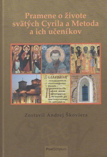 Škoviera Andrej: Pramene o živote sv. Cyrila a Metoda a ich učeníkov