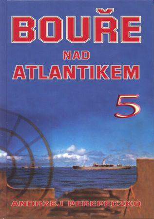 Perepeczko Andrzej: Bouře nad Atlantikem 5