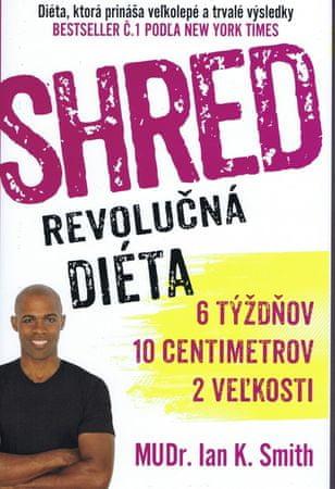Smith Ian K.: Shred - Revolučná diéta