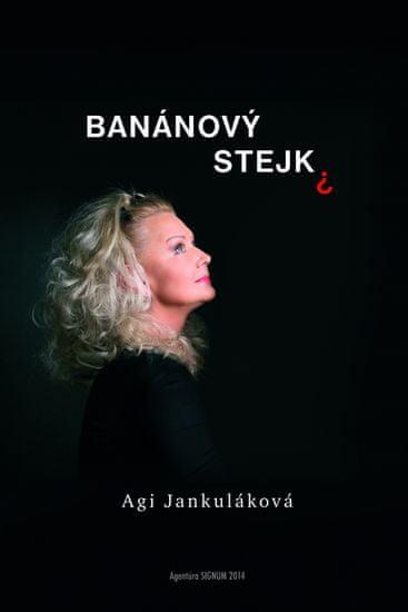Jankuláková Agi: Banánový stejk