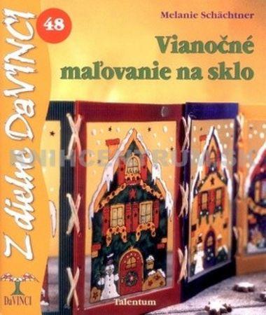 Schächtner Melanie: Vianočné maľovanie na sklo - DaVINCI 48