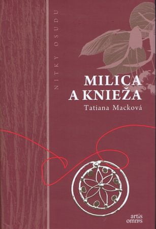 Macková Tatiana: Milica a knieža