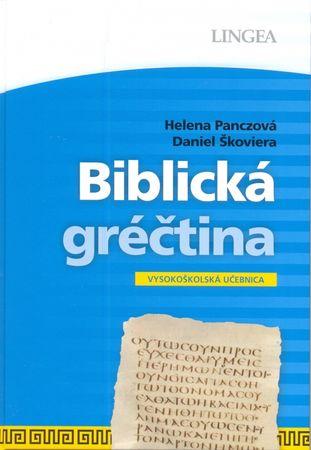 Panczová, Daniel Škoviera Helena: LINGEA-Biblická gréčtina - Vysokoškolská učebnica