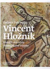 Petránsky Ľudovít: Vincent Hložník – Posolstvá a vízie / Messages and Visions