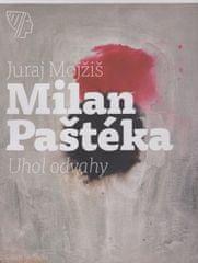 Mojžiš Juraj: Milan Paštéka – Uhol odvahy