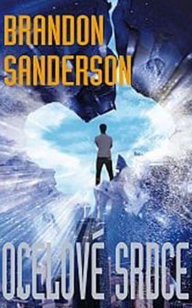 Sanderson Brandon: Ocelové srdce