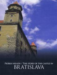 Adela Markovich, Jana Hutťanová: Príbeh hradu Bratislava/ The Story of the Castle in Bratislava