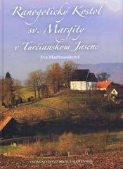 Eva Martinusíková: Ranogotický Kostol sv.Margity v Turčianskom