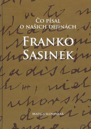 Mulík Peter: Čo písal o našich dejinách Franko Sasinek