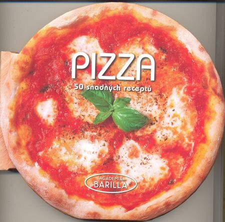Barilla Academia: Pizza - 50 snadných receptů