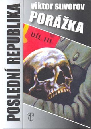 Suvorov Viktor: Poslední republika 3. díl - Porážka