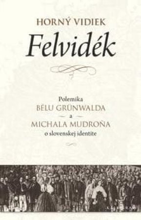 Bela Grünwald, Michal Mudroň: Horný vidiek / Felvidék