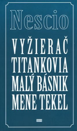 Nescio: Vyžierač, Titankovia, Malý básnik, Mene tekel