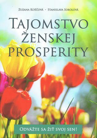 Koščová, Stanislava Sobolová Zuzana: Tajomstvo ženskej prosperity