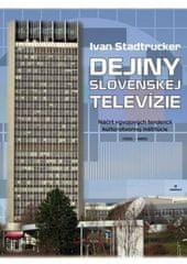 Stadtrucker Ivan: Dejiny slovenskej televízie