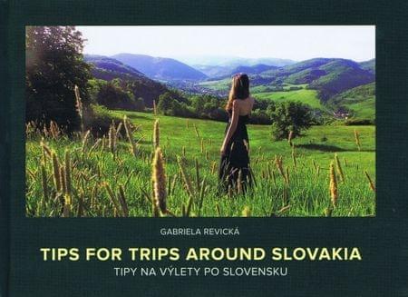 Revická Gabriela: Tipy na výlety po Slovensku/Tips for Trips Around Slovakia