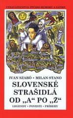 Ivan Szabó, Milan Stano: Slovenské strašidlá od A po Ž (mäkká v.)