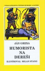 Grexa Ján: Humorista na dereši
