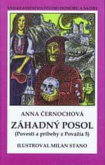 Černochová Anna: Záhadný posol - Povesti a príbehy z Považia 5