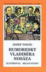 Nosáľ Jozef: Humoresky Vladimíra Nosáľa (mäkká v.)