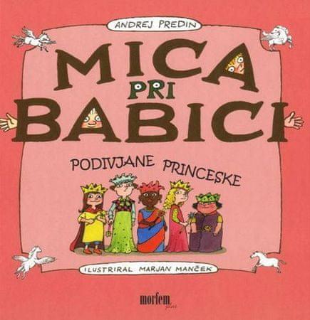 Andrej Predin: Mica pri babici - Podivjane princeske
